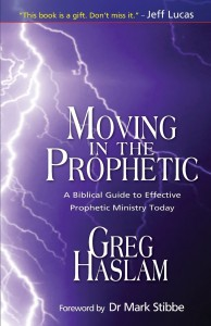Greg Haslam Moving in the prophetic